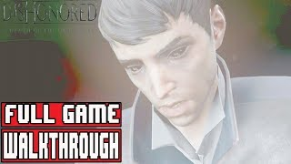 DISHONORED DEATH OF THE OUTSIDER Gameplay Walkthrough Part 1 Full Game