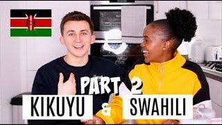 TEACHING MY BOYFRIEND MY LANGUAGES   KIKUYU & SWAHILI   PART 2