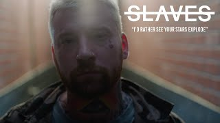 Slaves - I'd Rather See Your Star Explode