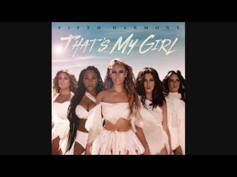Fifth Harmony - That's My Girl - 1 HOUR
