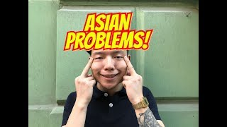 ASIAN PROBLEMS!