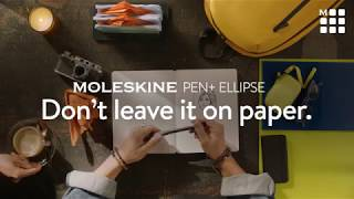 Moleskine Pen+ Ellipse – Don't leave it on paper