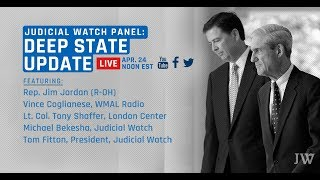 Judicial Watch Presents: An Update on 'The Deep State'