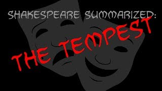 Shakespeare Summarized: The Tempest