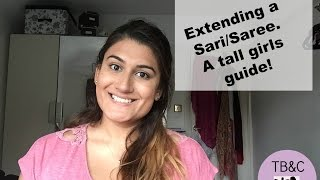How to Extend an Indian Saree/Sari for Tall Girls and Women (Tall Brown and Curvy)