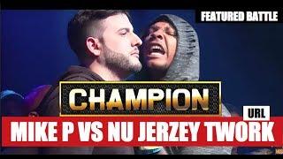 CHAMPION | NU JERZEY TWORK VS MIKE P - SMACK/URL