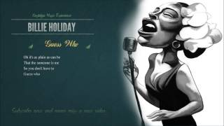 Billie Holiday - Guess Who HD (with Lyrics) 2013 Digitally Remastered