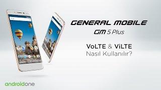 GM 5 Plus VoLTE & ViLTE özelliği nasıl kullanılır?