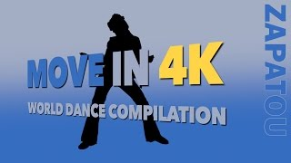 MOVE IN 4K - World Dance Compilation - Zapatou
