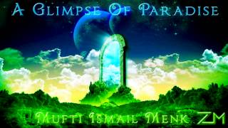 A Glimpse Of Paradise *MIND BLOWING* Mufti Ismail Menk