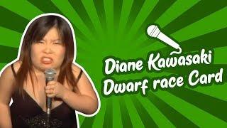 Diane Kawasaki - Dwarf Race Card (Stand Up Comedy)