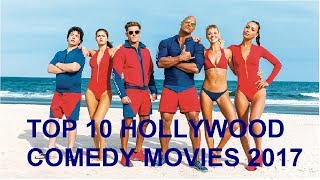 TOP 10 HOLLYWOOD COMEDY MOVIES 2017