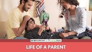 FilterCopy | Life Of A Parent | Ft. Vishal Vashishtha and Shriswara Dubey