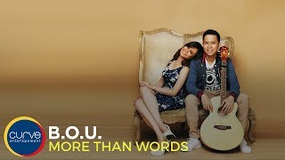 B.O.U |More Than Words | Official Lyric video