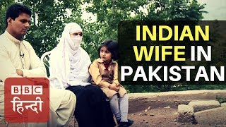 UNSEEN KASHMIR PART III: Indian Wife of a Pakistani Man (BBC Hindi)