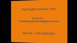 Bhul Bhenge Gele Kache Asbe - Karaoke - Pintu Bhattacharya