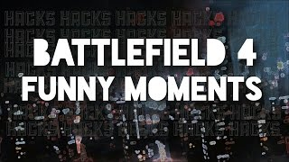 Alleged Hackers | Battlefield 4 Funny Moments