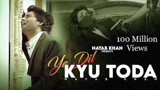 Ye Dil Kyu Toda Feat. Nayab Khan ll Official Video ll Namyoho Studios ll
