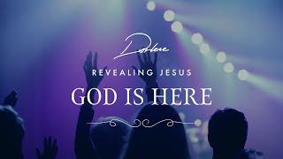 God Is Here from Darlene Zschech's #RevealingJesus Project