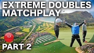 EXTREME DOUBLES GOLF MATCHPLAY IS VERY HARD! - PART 2