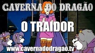 Caverna do Dragão - Episódio 17 - O Traidor (HD)