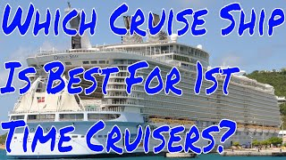 My Viewers Say Which Cruise Ship Should a 1st Time Cruiser Go On in 2018/19?