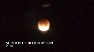 Super Blue Blood Moon - Time Lapse 4K - California View 2018