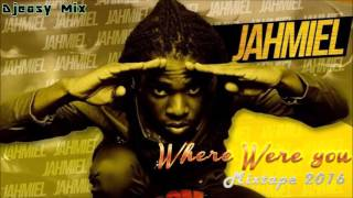 Jahmiel {Where were you} Mixtape 2016 @djeasy