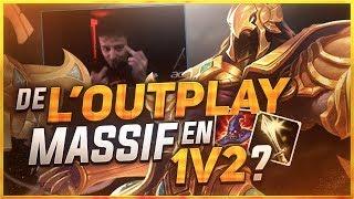 DE L'OUTPLAY MASSIF EN 1V2 ?