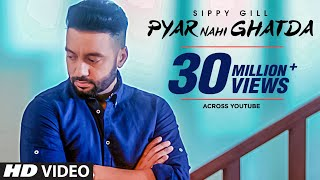 Pyar Nahi Ghatda: Sippy Gill Ft Hritiqa Chheber (Full Song) Desi Routz | Maninder Kailey