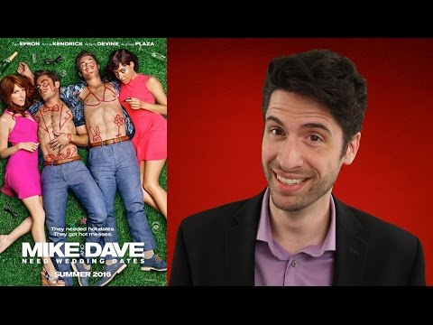 Mike And Dave Need Wedding Dates - Movie Review
