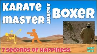 Karate master against boxer epic fail 🔸 7 second of happiness FUNNY Video 😂 #369