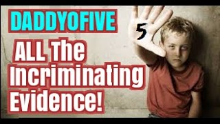 ALL The Incriminating Evidence of DaddyOFive
