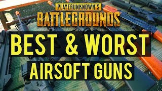 Best and Worst Airsoft Guns from Player Unknown's Battlegrounds Airsoft