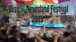 bliss @ Neverland Festival 2015  by Groove Attack