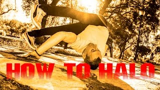 How to Breakdance Tutorial | HALO |