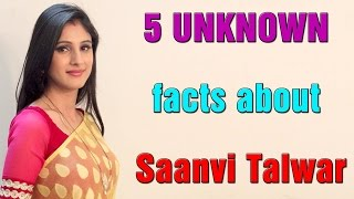 5 UNKNOWN facts about Saanvi Talwar