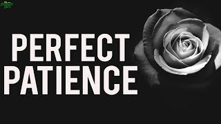 How To Achieve Perfect Patience