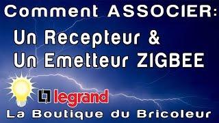 de A a Z : association zigbee celiane 67234 / 67236 emetteur recepteur www.laboutiquedubricoleur.fr