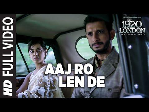 Xxx Mp4 Aaj Ro Len De Full Video Song 1920 LONDON Sharman Joshi Meera Chopra Shaarib And Toshi 3gp Sex