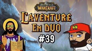 World of Warcraft [FR] - l'aventure en duo #39 : twink nouvelle génération (OP)