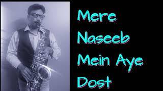 #230:-Mere Naseeb Mein Aye Dost || Do Raaste || KIshore Kumar || Best Bollywood Saxophone cover