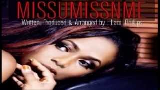 Lami Phillips – Miss You Missing Me