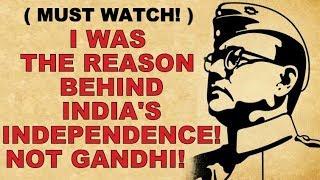 🔴 SHOCKING: NETAJI not GANDHI was the reason behind INDIA