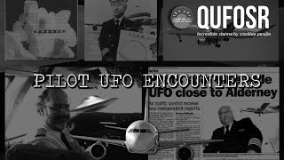 Pilot UFO Encounters - Incredible Testimonies [QUFOSR]