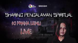 Live Streaming Ki Prana Lewu   Sharing Spiritual PART 2