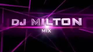 DJ MILTON MIX FEBRERO 2017 HIGH ENERGY
