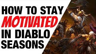 How to Stay Motivated in Diablo 3 Seasonal and Non Season