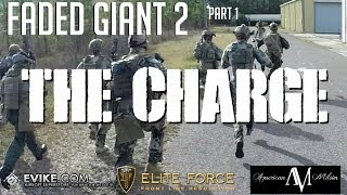 American Milsim Faded Giant 2 Series Part 1: The Charge