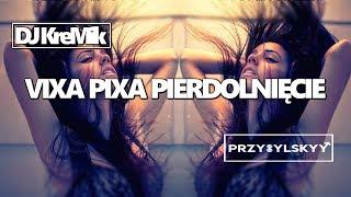 Same Dropy Zero Psów 🔥 60 Tracków w 32 Minuty 🔥 Vixa Pixa 🔥 Vol. 2 (Przybylskyy & DJ KreMik Mix)
